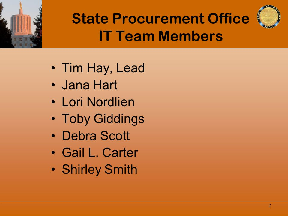 State Procurement Office IT Team Members Tim Hay, Lead Jana Hart Lori Nordlien Toby Giddings Debra Scott Gail L. Carter Shirley Smith 2