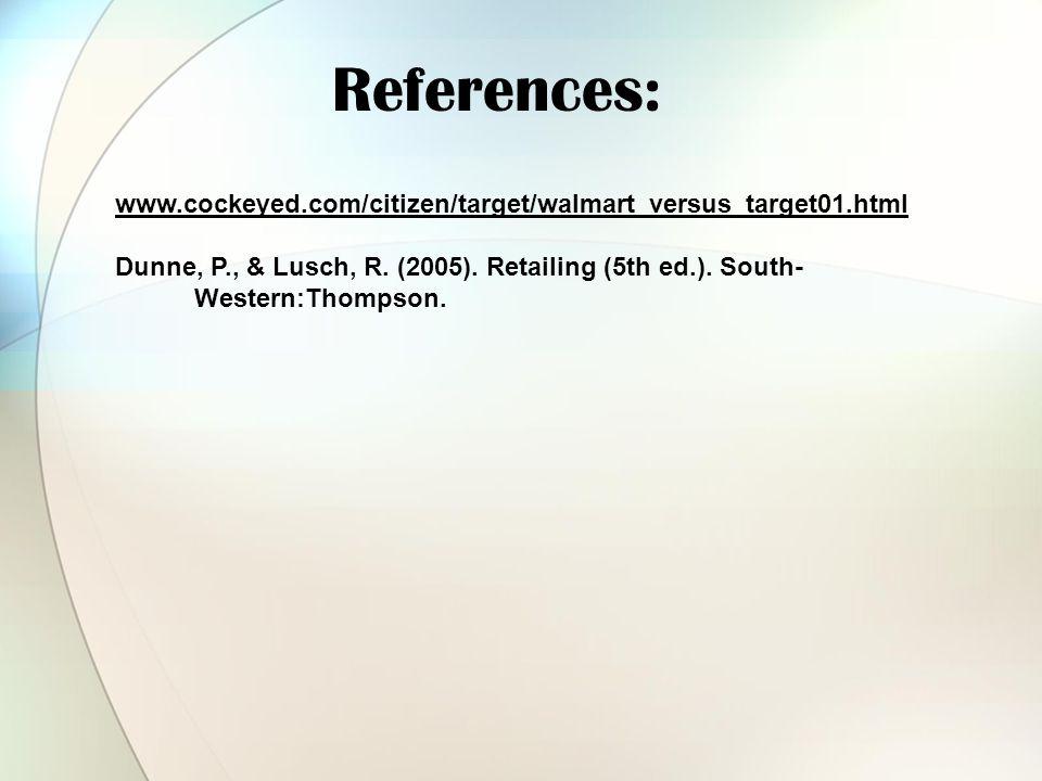 www.cockeyed.com/citizen/target/walmart_versus_target01.html Dunne, P., & Lusch, R.