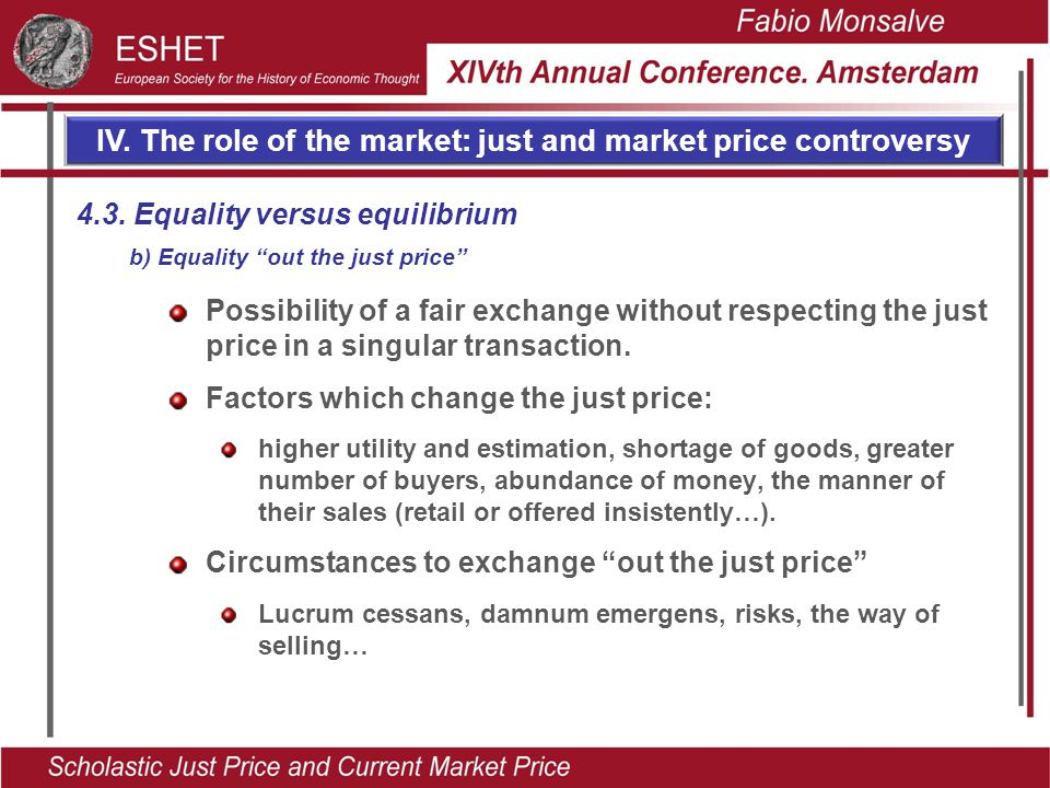 IV. The role of the market: just and market price controversy Possibility of a fair exchange without respecting the just price in a singular transacti