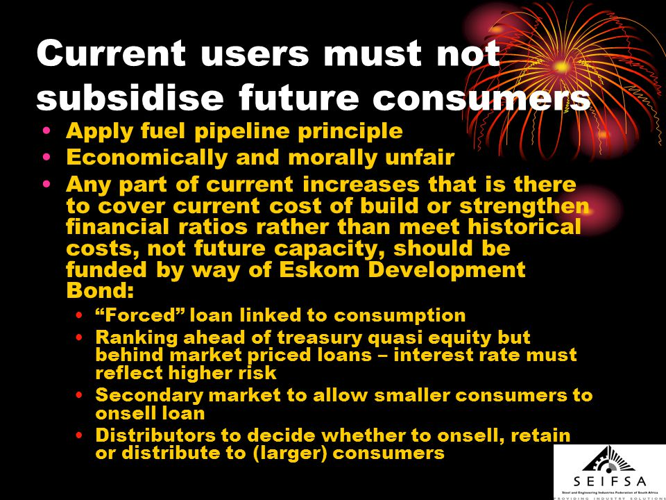 Current users must not subsidise future consumers Apply fuel pipeline principle Economically and morally unfair Any part of current increases that is