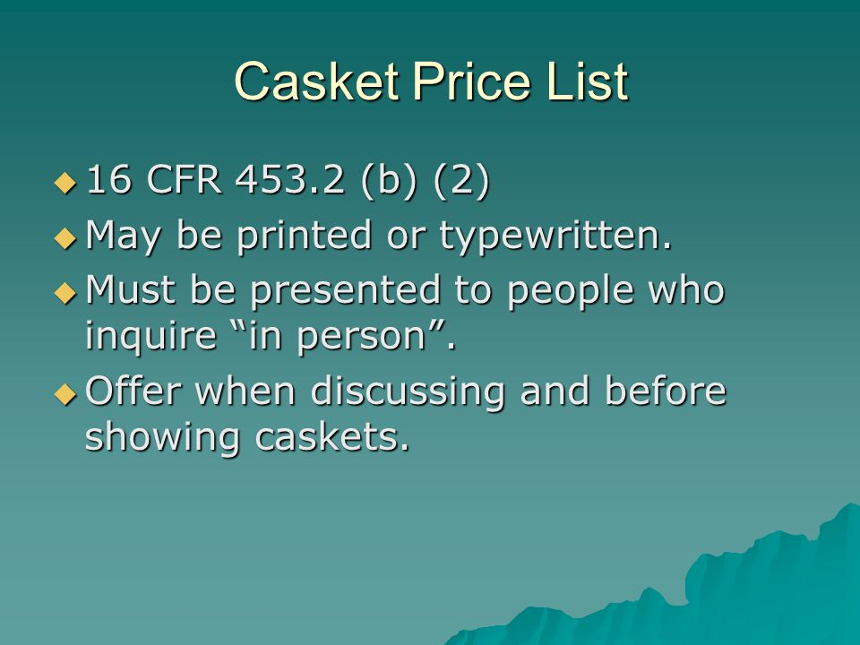 Casket Price List 16 CFR 453.2 (b) (2) 16 CFR 453.2 (b) (2) May be printed or typewritten.
