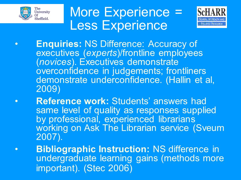 More Experience = Less Experience Enquiries: NS Difference: Accuracy of executives (experts)/frontline employees (novices). Executives demonstrate ove