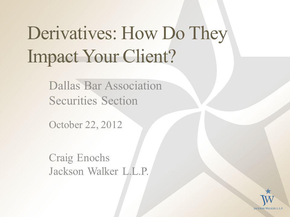Derivatives: How Do They Impact Your Client.