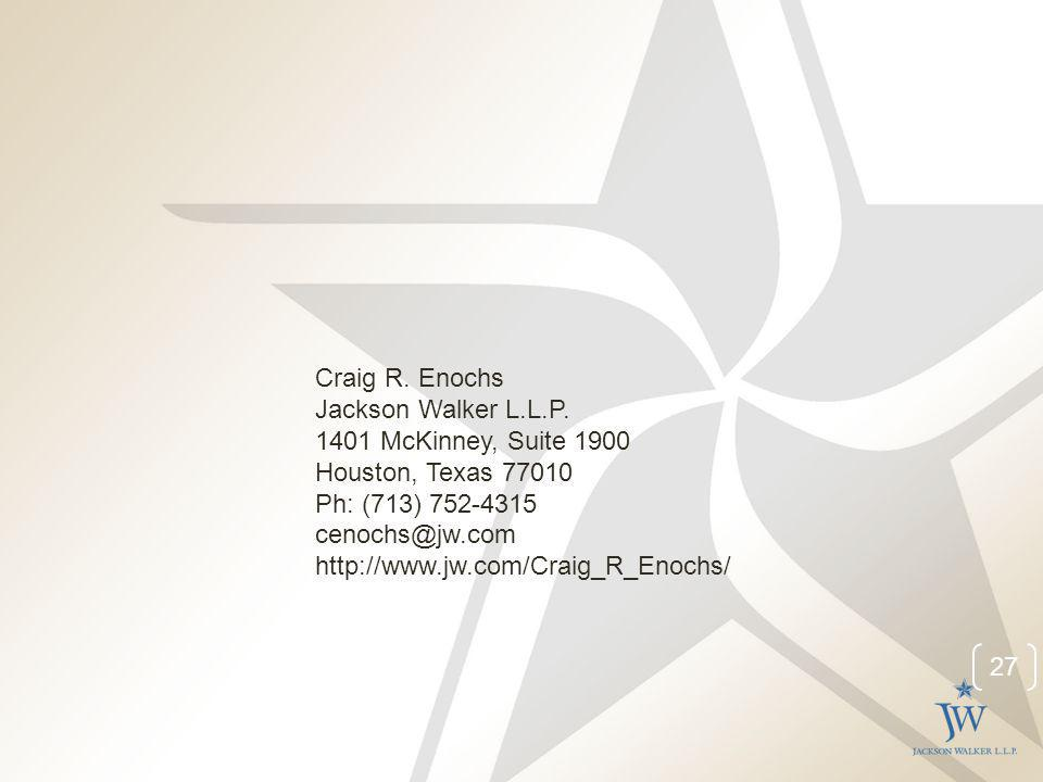 27 Craig R. Enochs Jackson Walker L.L.P.