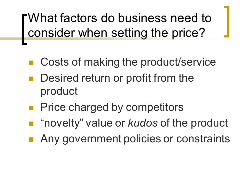 What factors do business need to consider when setting the price.