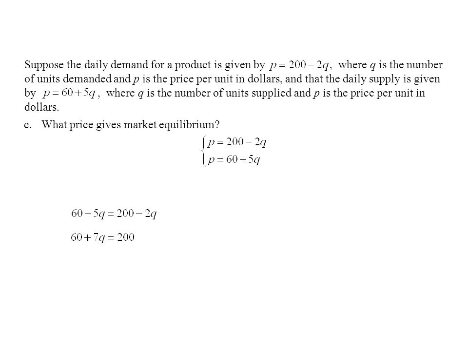 2009 PBLPathways (20,160) Demand Supply c.What price gives market equilibrium.