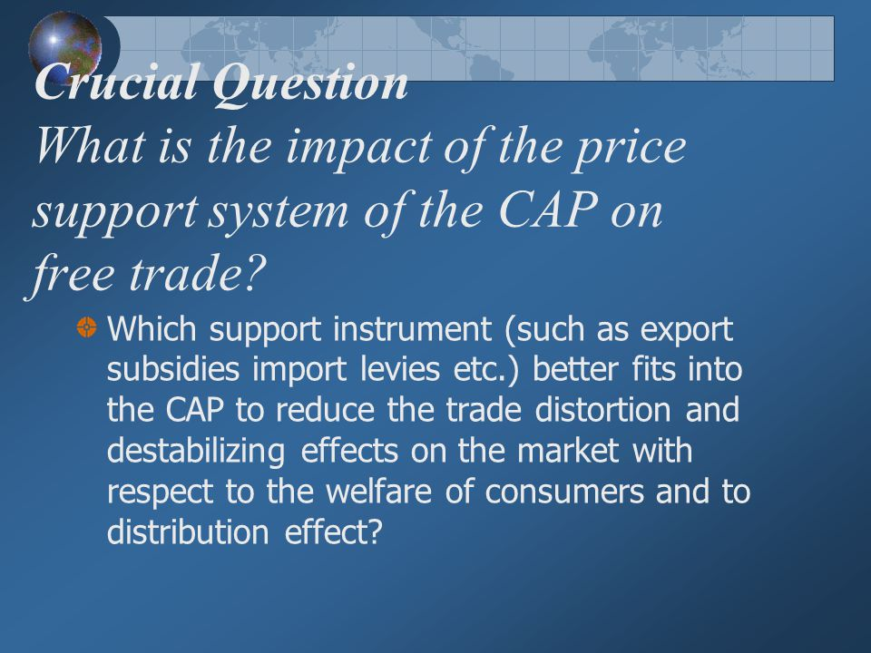 THE IMPACT OF PRICE SUPPORT SYSTEM ON COMMON AGRICULTURAL POLICY OF THE EUROPEAN UNION Presented by Ergin Akalpler