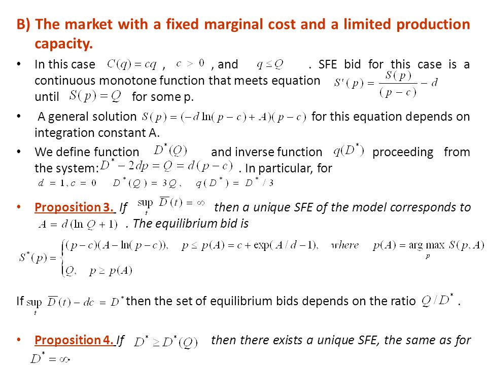B) The market with a fixed marginal cost and a limited production capacity.