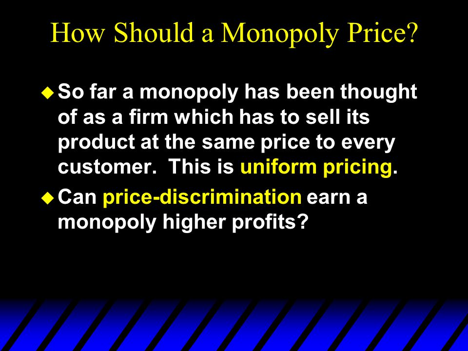 How Should a Monopoly Price.