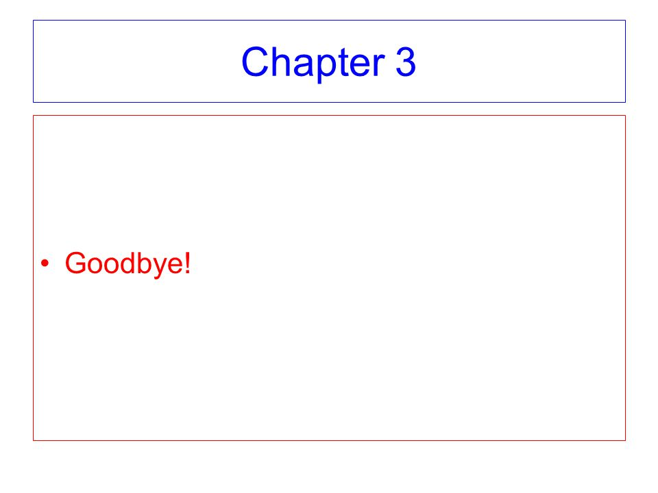 Chapter 3 Goodbye!