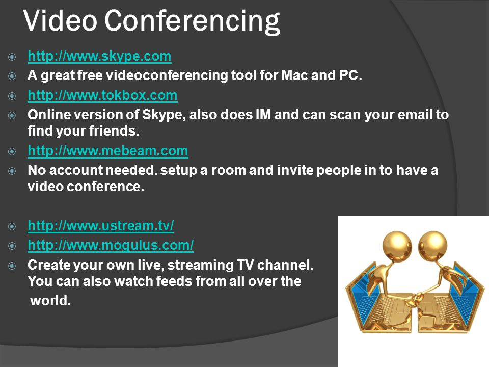 Video Conferencing   A great free videoconferencing tool for Mac and PC.