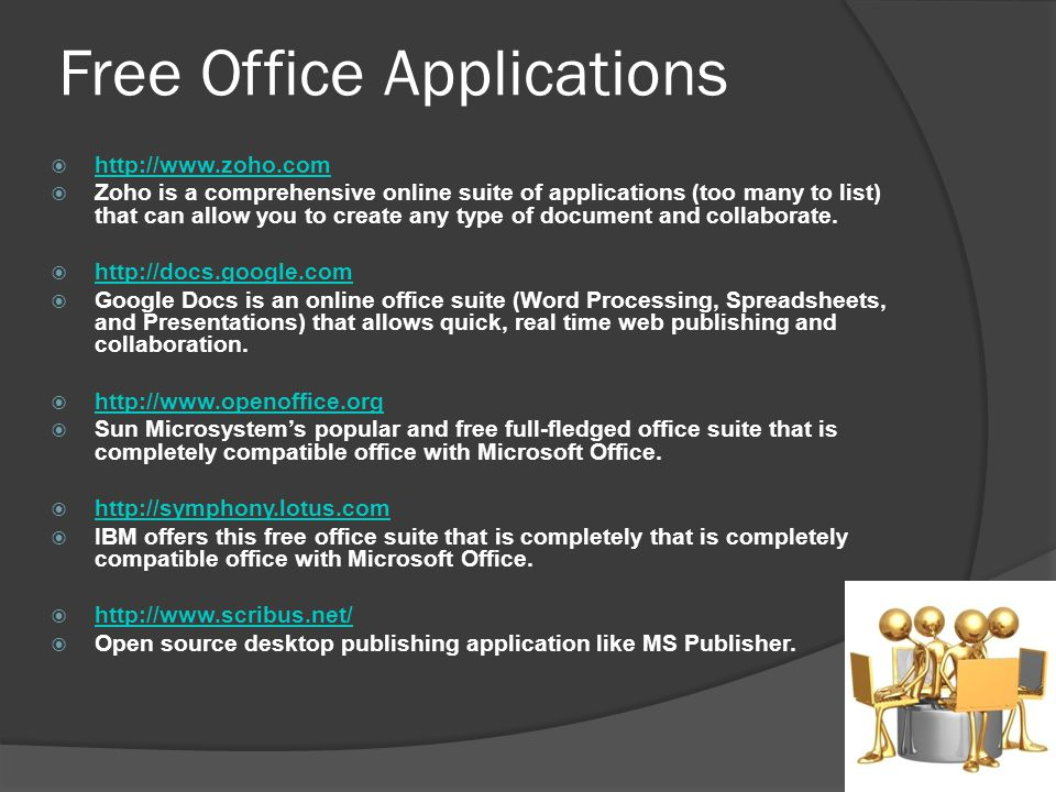 Free Office Applications   Zoho is a comprehensive online suite of applications (too many to list) that can allow you to create any type of document and collaborate.