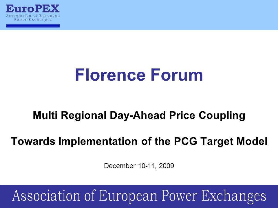 The Roles of Exchanges (PXs) in Multi Regional Price Coupling (I) Price is the ultimate referee.