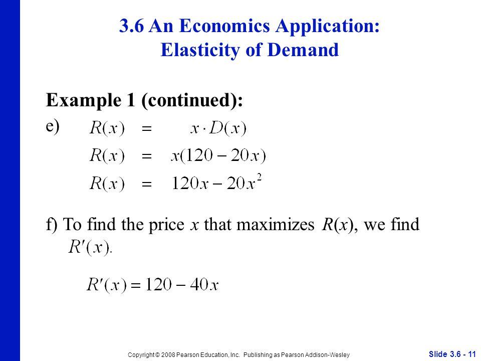Slide 3.6 - 11 Copyright © 2008 Pearson Education, Inc.