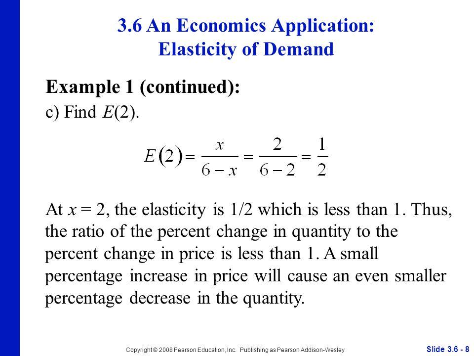 Slide 3.6 - 8 Copyright © 2008 Pearson Education, Inc.