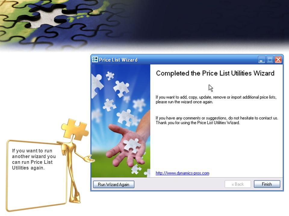 If you want to run another wizard you can run Price List Utilities again.
