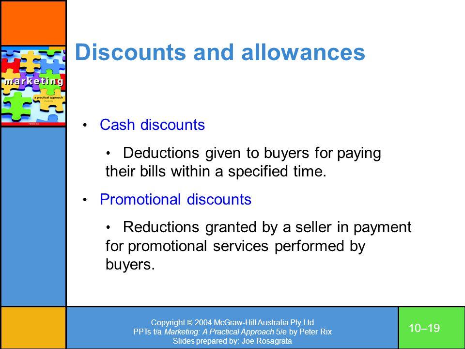 Copyright 2004 McGraw-Hill Australia Pty Ltd PPTs t/a Marketing: A Practical Approach 5/e by Peter Rix Slides prepared by: Joe Rosagrata 10–19 Cash di