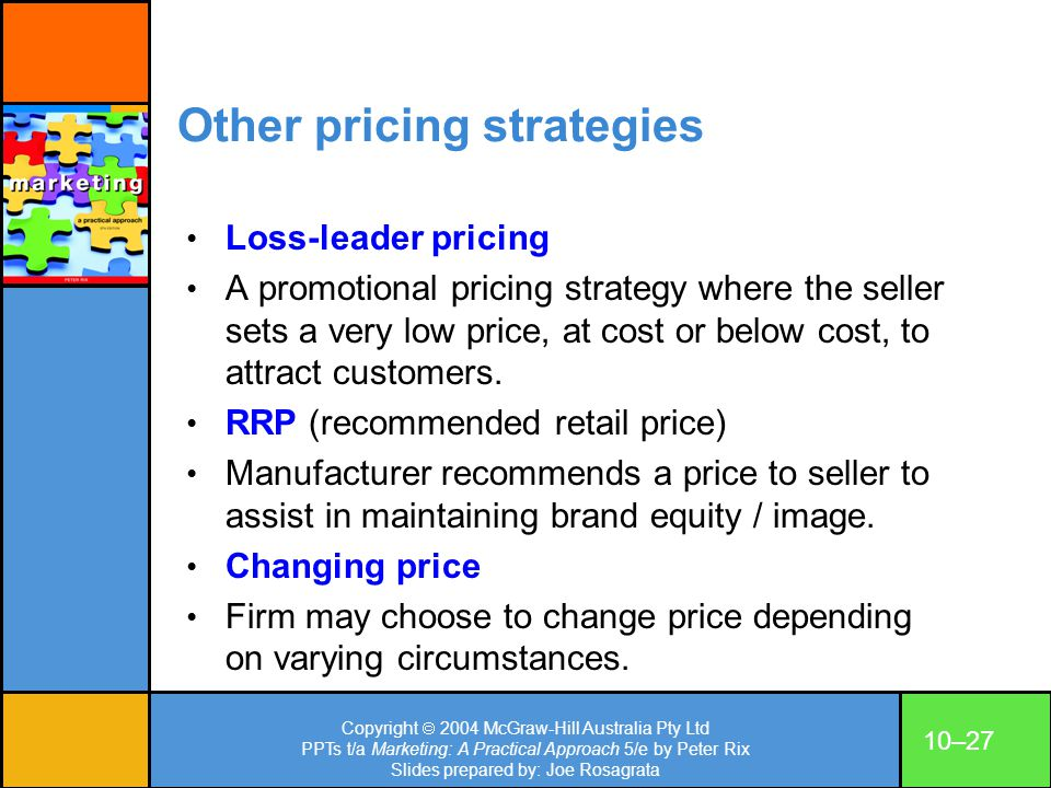 Copyright 2004 McGraw-Hill Australia Pty Ltd PPTs t/a Marketing: A Practical Approach 5/e by Peter Rix Slides prepared by: Joe Rosagrata 10–27 Other p