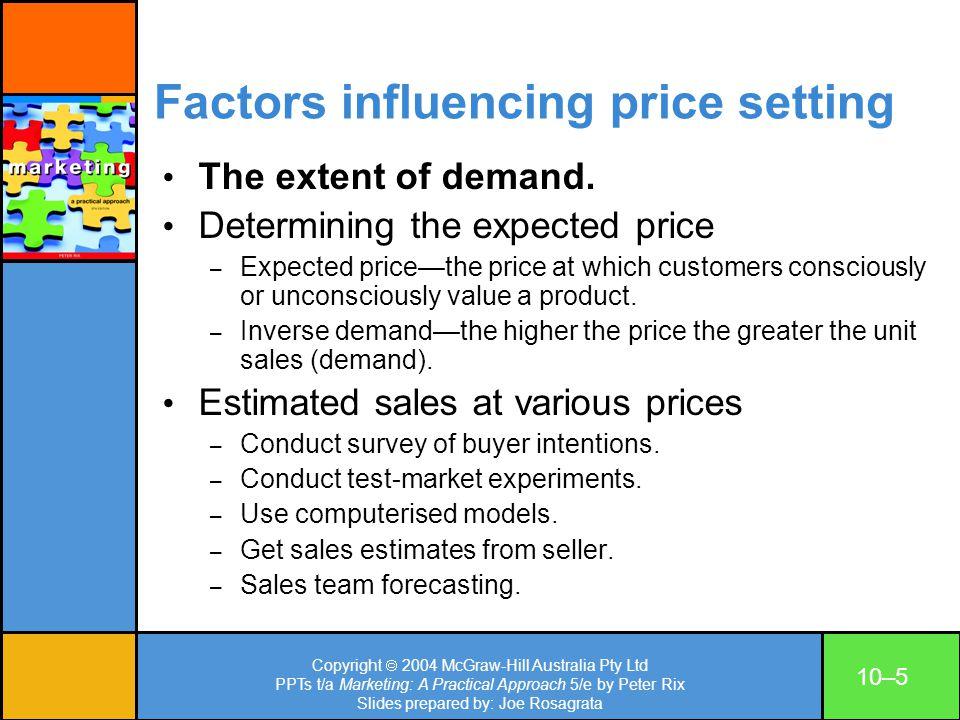 Copyright 2004 McGraw-Hill Australia Pty Ltd PPTs t/a Marketing: A Practical Approach 5/e by Peter Rix Slides prepared by: Joe Rosagrata 10–5 Factors