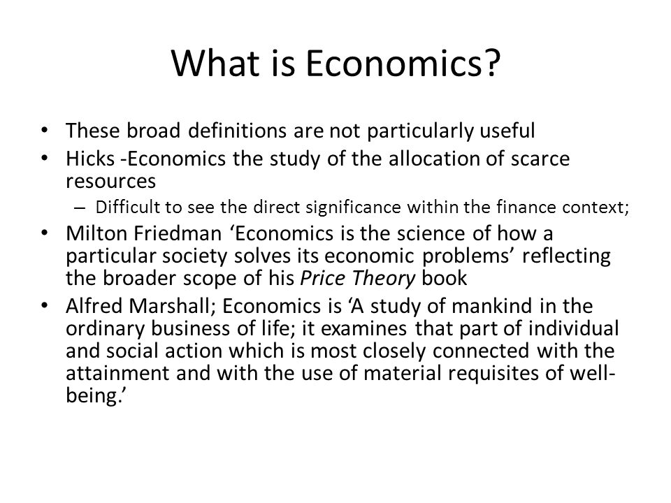 A new definition of economics First thing then, we need a better definition of economics: – Vivian : The purpose of economics is explain economic phenomena.