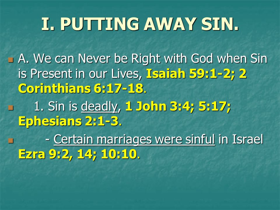 I. PUTTING AWAY SIN. A.