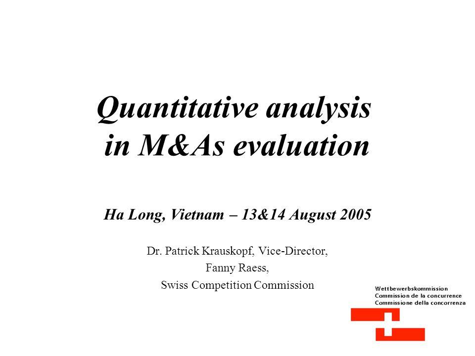 Quantitative analysis in M&As evaluation Ha Long, Vietnam – 13&14 August 2005 Dr.