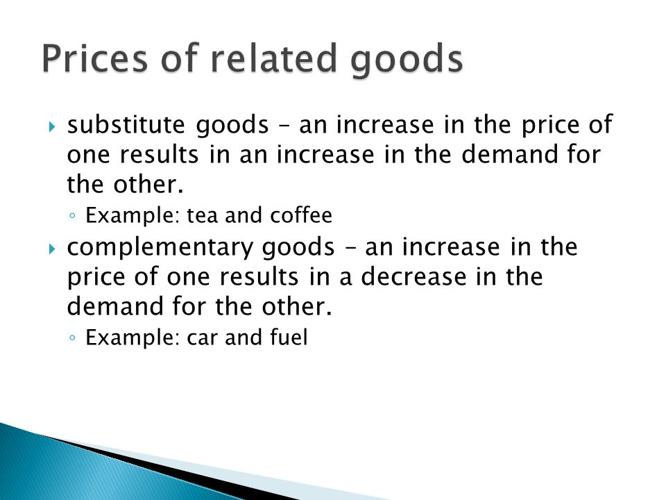 substitute goods – an increase in the price of one results in an increase in the demand for the other.