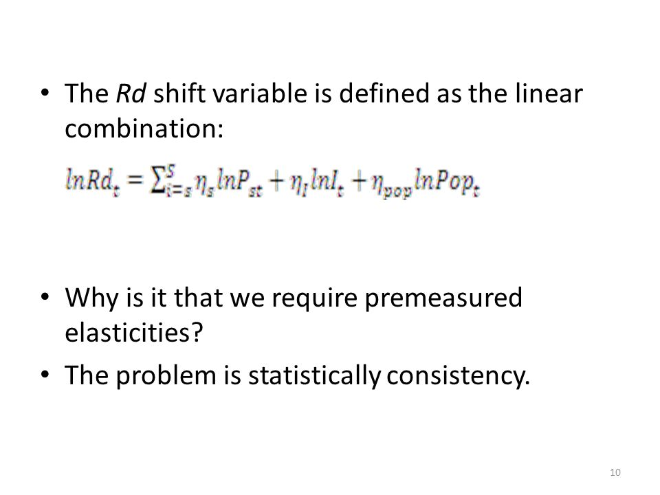 The Rd shift variable is defined as the linear combination: Why is it that we require premeasured elasticities.