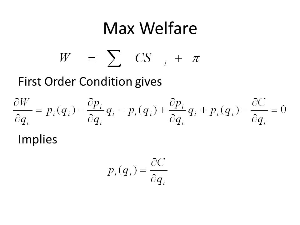 Max Welfare First Order Condition gives Implies