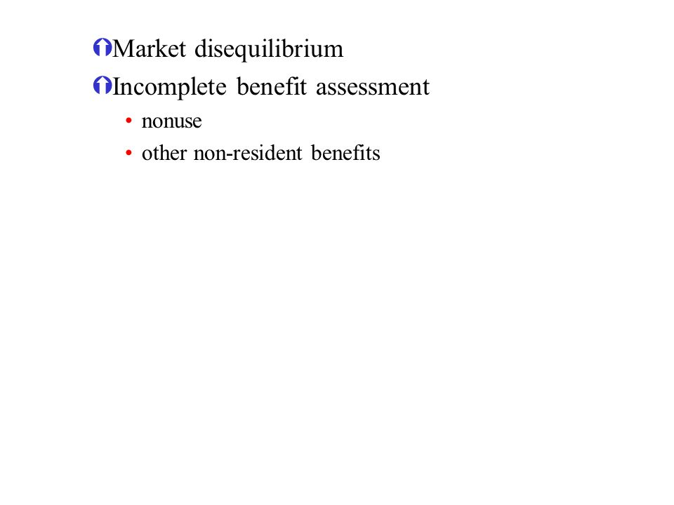 ÝMarket disequilibrium ÝIncomplete benefit assessment nonuse other non-resident benefits