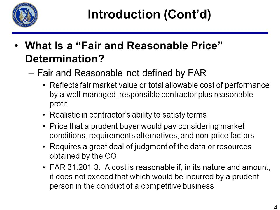 4 Introduction (Contd) What Is a Fair and Reasonable Price Determination.