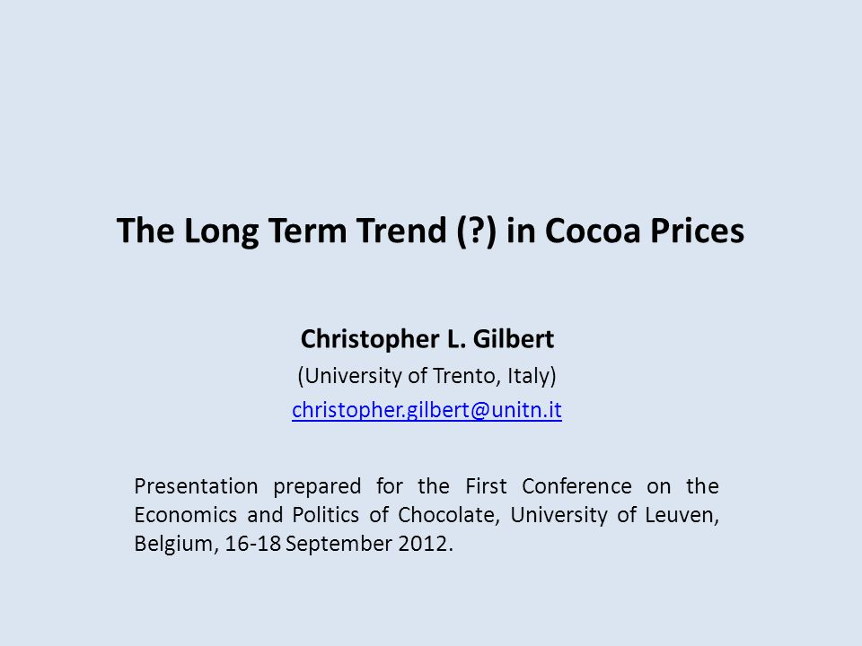 The Long Term Trend ( ) in Cocoa Prices Christopher L.