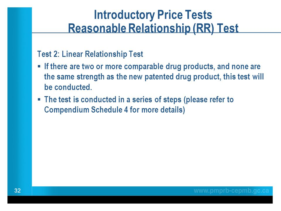 Introductory Price Tests Reasonable Relationship (RR) Test Test 2: Linear Relationship Test If there are two or more comparable drug products, and none are the same strength as the new patented drug product, this test will be conducted.