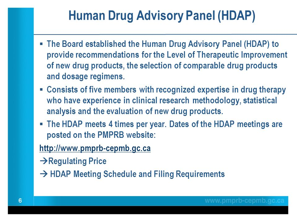 Human Drug Advisory Panel (HDAP) The Board established the Human Drug Advisory Panel (HDAP) to provide recommendations for the Level of Therapeutic Improvement of new drug products, the selection of comparable drug products and dosage regimens.