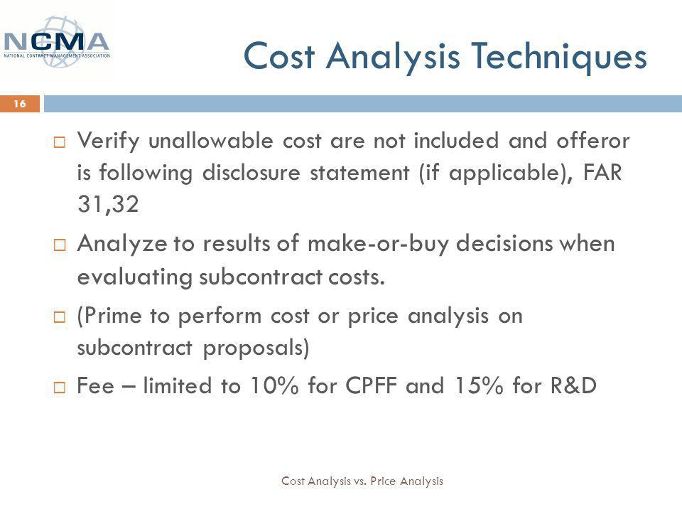 Cost Analysis Techniques Cost Analysis vs.