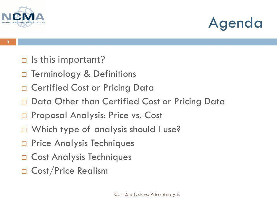 Agenda Cost Analysis vs. Price Analysis 3 Is this important.