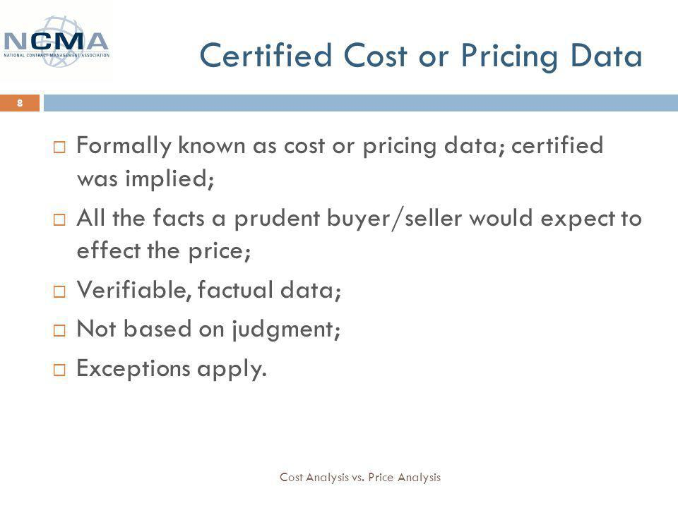 Certified Cost or Pricing Data Cost Analysis vs.