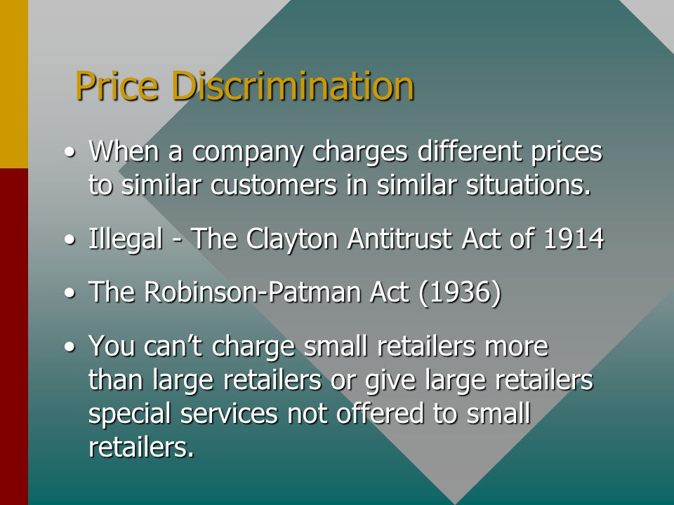 Price Discrimination When a company charges different prices to similar customers in similar situations.When a company charges different prices to sim