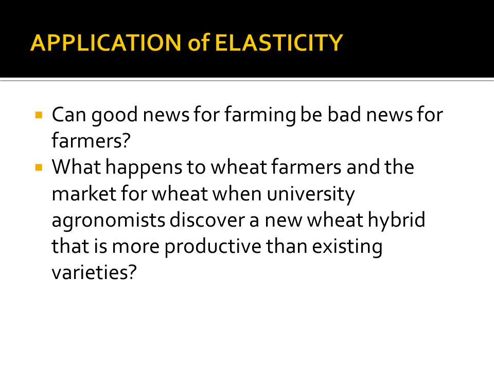 Can good news for farming be bad news for farmers? What happens to wheat farmers and the market for wheat when university agronomists discover a new w