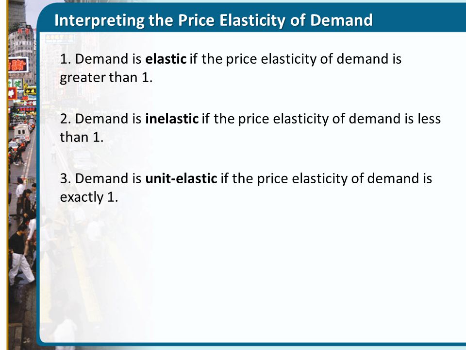 Unit Elasticity of Demand A 20% increase in the price...