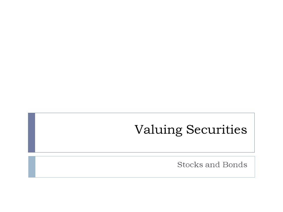 Valuing Securities Stocks and Bonds