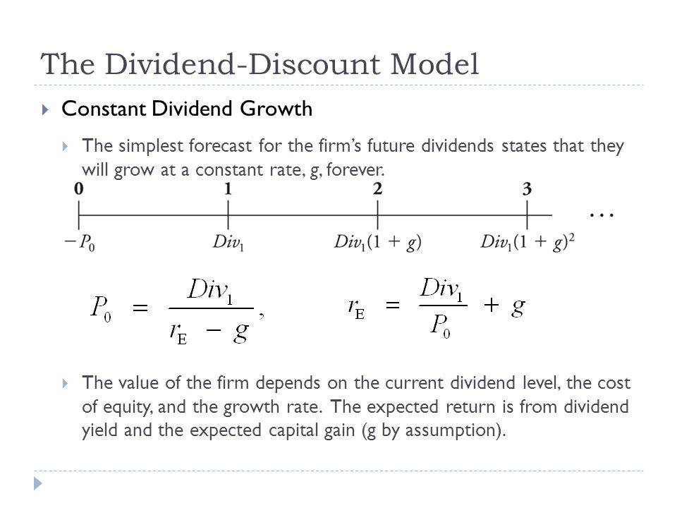 Constant Dividend Growth The simplest forecast for the firms future dividends states that they will grow at a constant rate, g, forever. The value of