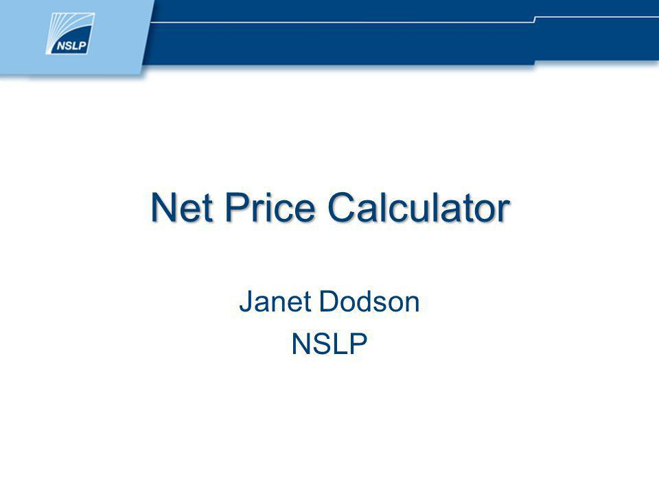 Net Price Calculator Janet Dodson NSLP