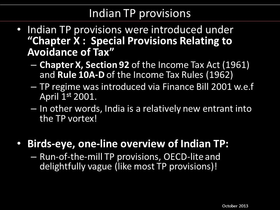 Indian TP provisions Indian TP provisions were introduced under Chapter X : Special Provisions Relating to Avoidance of Tax – Chapter X, Section 92 of