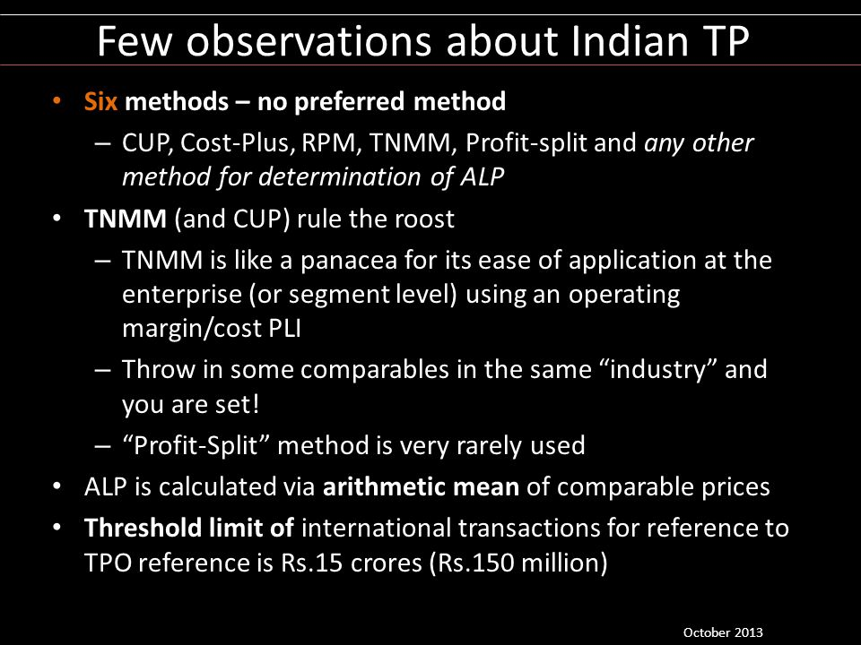 Few observations about Indian TP Six methods – no preferred method – CUP, Cost-Plus, RPM, TNMM, Profit-split and any other method for determination of