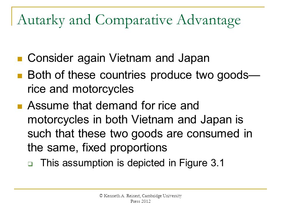 Autarky and Comparative Advantage Consider again Vietnam and Japan Both of these countries produce two goods rice and motorcycles Assume that demand f