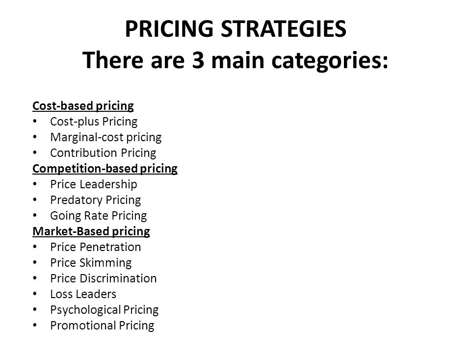 COST BASED STRATEGIES Cost Plus Pricing This method is very commonly used by businesses as it is easy to calculate and understand.