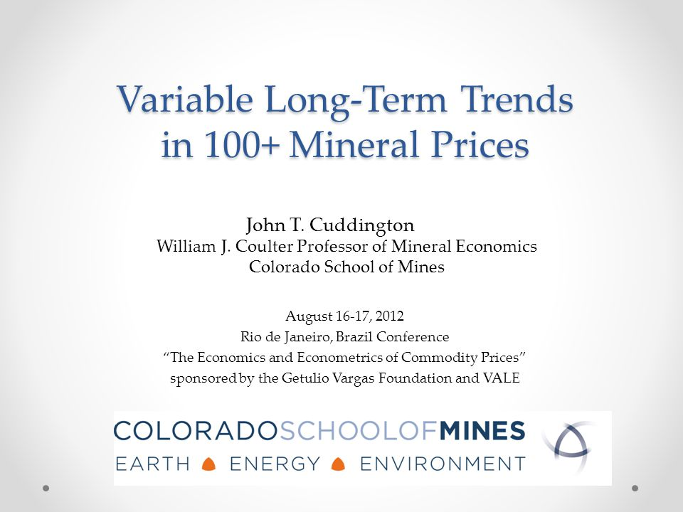 Variable Long-Term Trends in 100+ Mineral Prices John T.