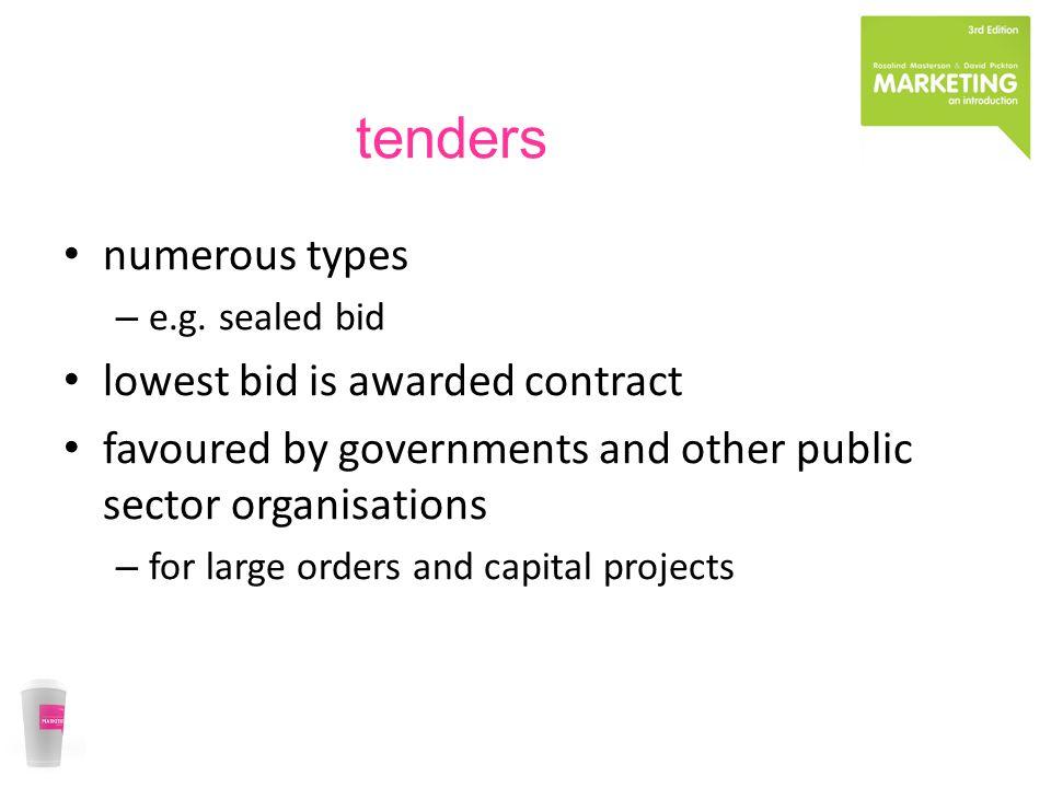 tenders numerous types – e.g.