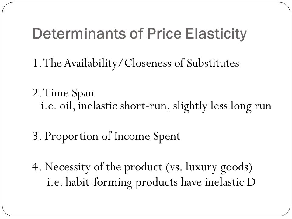 Uses of Income Elasticity: If a product is income elastic and the economy is getting better the company needs to plan investment.